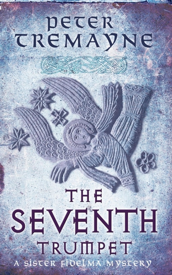 The Seventh Trumpet - A page-turning medieval mystery of murder and intrigue ebook by Peter Tremayne