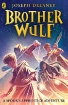 Brother Wulf ebook by Joseph Delaney