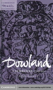Dowland: Lachrimae (1604) ebook by Holman, Peter