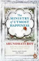 The Ministry of Utmost Happiness - Longlisted for the Man Booker Prize 2017 ebook by