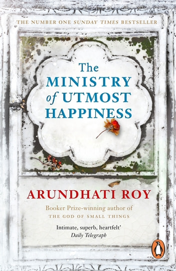 The Ministry of Utmost Happiness - 'The Literary Read of the Summer' - Time ebook by Arundhati Roy