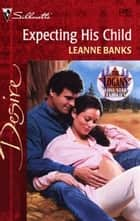 Expecting His Child ebook by Leanne Banks
