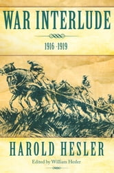 War Interlude 1916 -1919 ebook by Harold Hesler