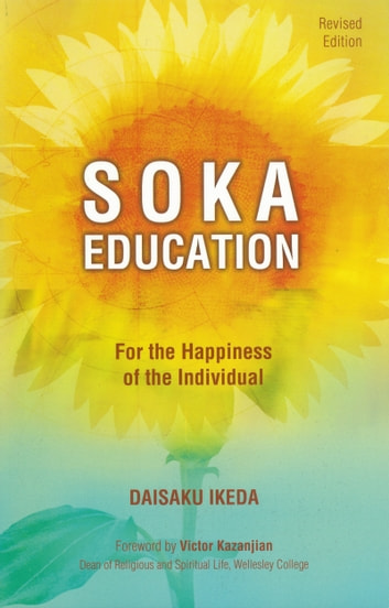 Soka Education - A Buddhist Vision for Teachers, Students and Parents ebook by Daisaku Ikeda