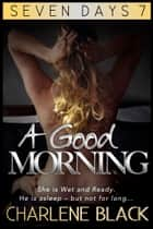 A Good Morning ebook by Charlene Black