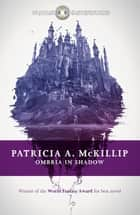 Ombria in Shadow eBook by Patricia A. McKillip