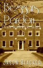 Beggar's Pardon ebook by Jason Blacker