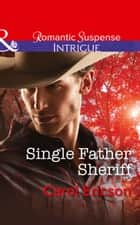 Single Father Sheriff (Mills & Boon Intrigue) (Target: Timberline, Book 1) ebook by Carol Ericson