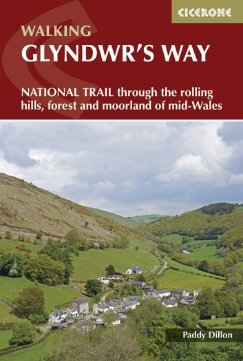 Glyndwr's Way - A National Trail through mid-Wales ebook by Paddy Dillon