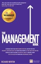 The Management Book - Mastering the art of leading teams ebook by Richard Newton
