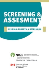 Screening & Assessment Delirium, Dementia & Depression ebook by National Initiative for the Care of the Elderly