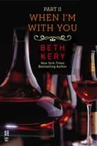 When I'm With You Part II - When You Defy Me ebooks by Beth Kery