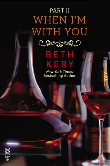 When I'm With You Part II - When You Defy Me ebook by Beth Kery