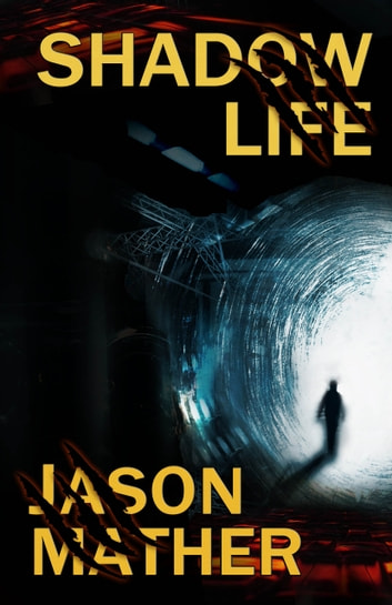 Shadow Life ebook by Jason Mather