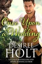 Once Upon a Wedding ebook by Desiree Holt