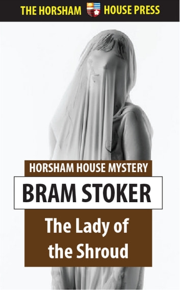 The Lady of the Shroud ebook by Bram Stoker