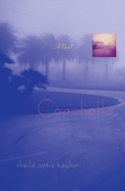 Coachella ebook by Sheila Ortiz Taylor