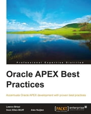 Oracle APEX Best Practices ebook by Alex Nuijten, Iloon Ellen-Wolff, Learco Brizzi