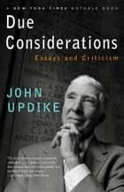 Due Considerations ebook by John Updike