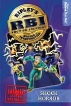 Ripley's RBI 07: Shock Horror ebook by Ripley's Believe It Or Not!