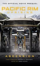 Pacific Rim Uprising - Ascension ebook by