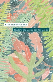Shadow of a Cloud but No Cloud ebook by Killarney Clary