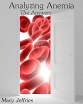 Analyzing Anemia: The Answers ebook by Macy Jeffries