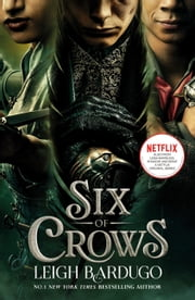 Six of Crows - Book 1 ebook by Leigh Bardugo