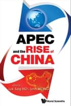 APEC and the Rise of China ebook by Lok Sang Ho, John Wong