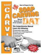 How to Prepare for the Soap Carving Manual Dexterity Test of the Canadian DAT ebook by Liv Reschke,Sally Hunter
