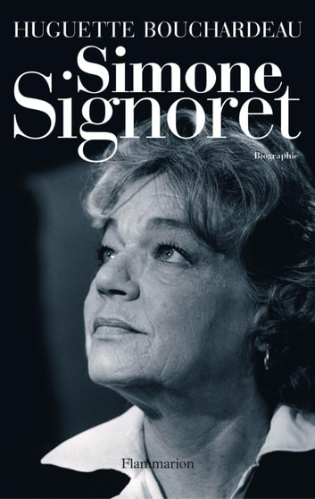 Simone Signoret ebook by Huguette Bouchardeau
