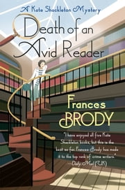 Death of an Avid Reader - A Kate Shackleton Mystery ebook by Frances Brody