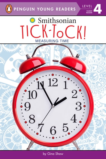 Tick-Tock! - Measuring Time ebook by Gina Shaw