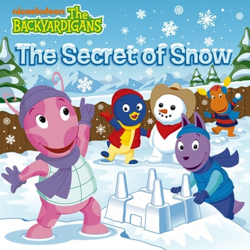 The Secret of Snow (The Backyardigans) ebook by Nickelodeon Publishing