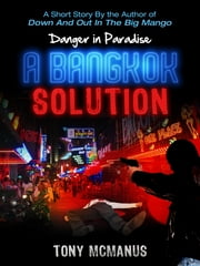 A Bangkok Solution ebook by Tony McManus