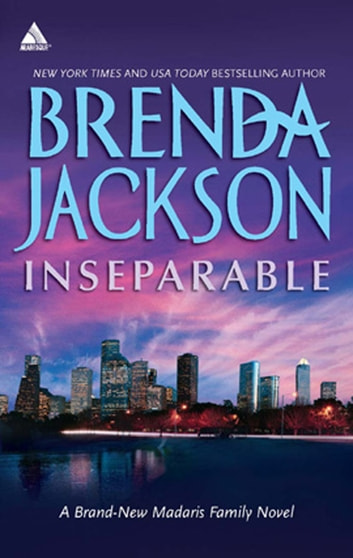 Inseparable (Mills & Boon Kimani Arabesque) (Madaris Family Saga, Book 10) 電子書 by Brenda Jackson