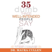 35 Dumb Things Well-Intended People Say - Surprising Things We Say That Widen the Diversity Gap audiobook by Maura Cullen