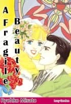 A Fragile Beauty (Harlequin Comics) - Harlequin Comics ebook by Lucy Gordon, Ryohko Misato