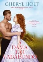 A Dama e o Vagabundo ebook by Cheryl Holt