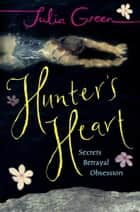 Hunter's Heart ebook by Julia Green