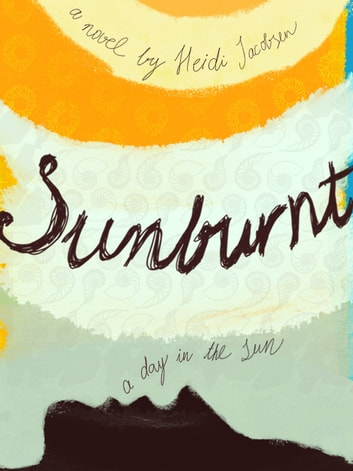 Sunburnt - Life In The Sun ebook by heidi jacobsen