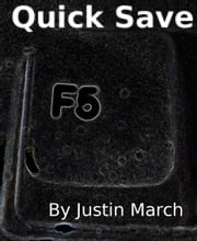 Quick Save ebook by Justin March