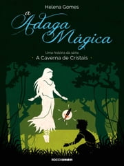 A Adaga Mágica ebook by Helena Gomes