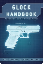 Glock Handbook ebook by Erik Lawrence,Mike Pannone