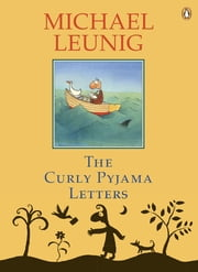 The Curly Pyjama Letters ebook by Michael Leunig