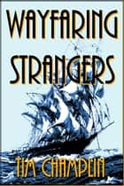 Wayfaring Strangers eBook by Tim Champlin
