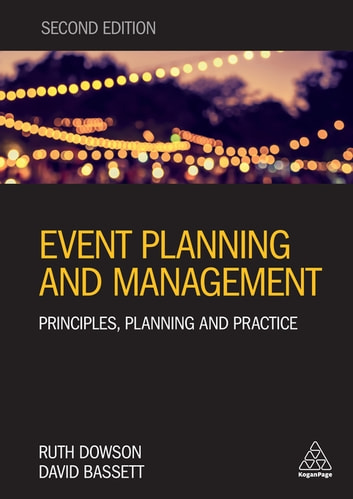Event Planning and Management - Principles, Planning and Practice ebook by Ruth Dowson,David Bassett
