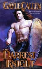 The Darkest Knight ebook by Gayle Callen