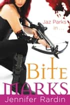 Bite Marks ebook by Jennifer Rardin