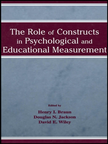 The Role of Constructs in Psychological and Educational Measurement ebook by